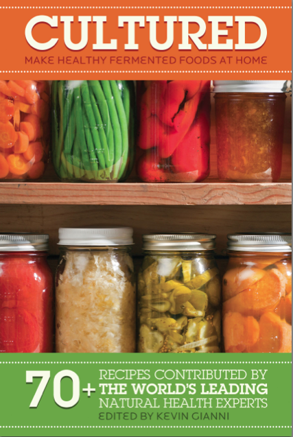 Cultured: Make Healthy Fermented Foods at Home